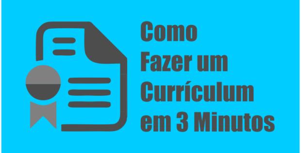 Como Fazer um Curriculum em 3 Minutos